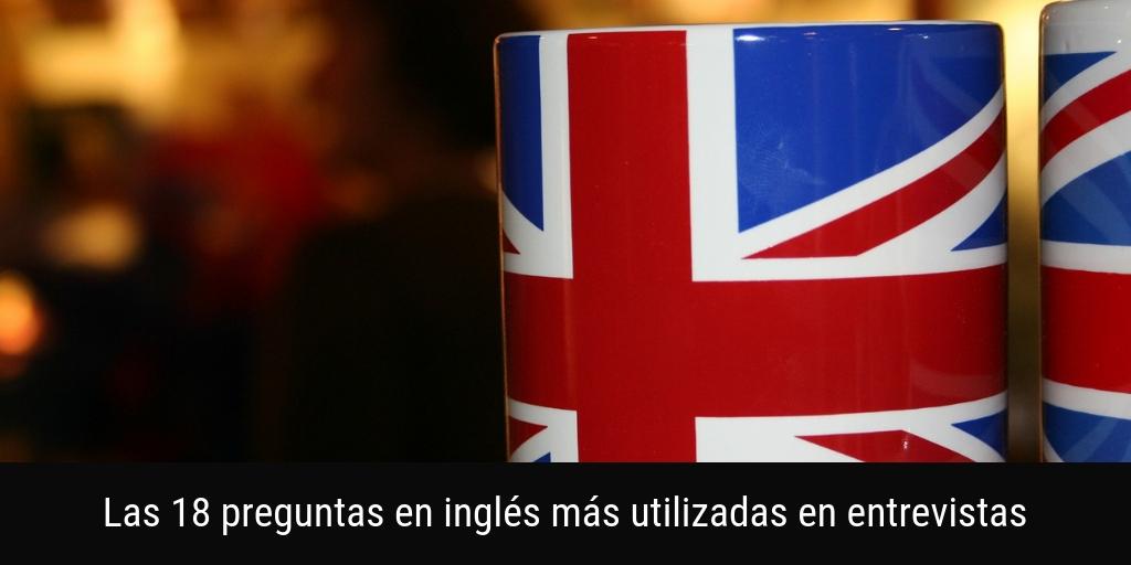 18 preguntas en inglés más utilizadas en entrevista